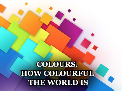Презентация на тему Colours. How Colourful the World IS